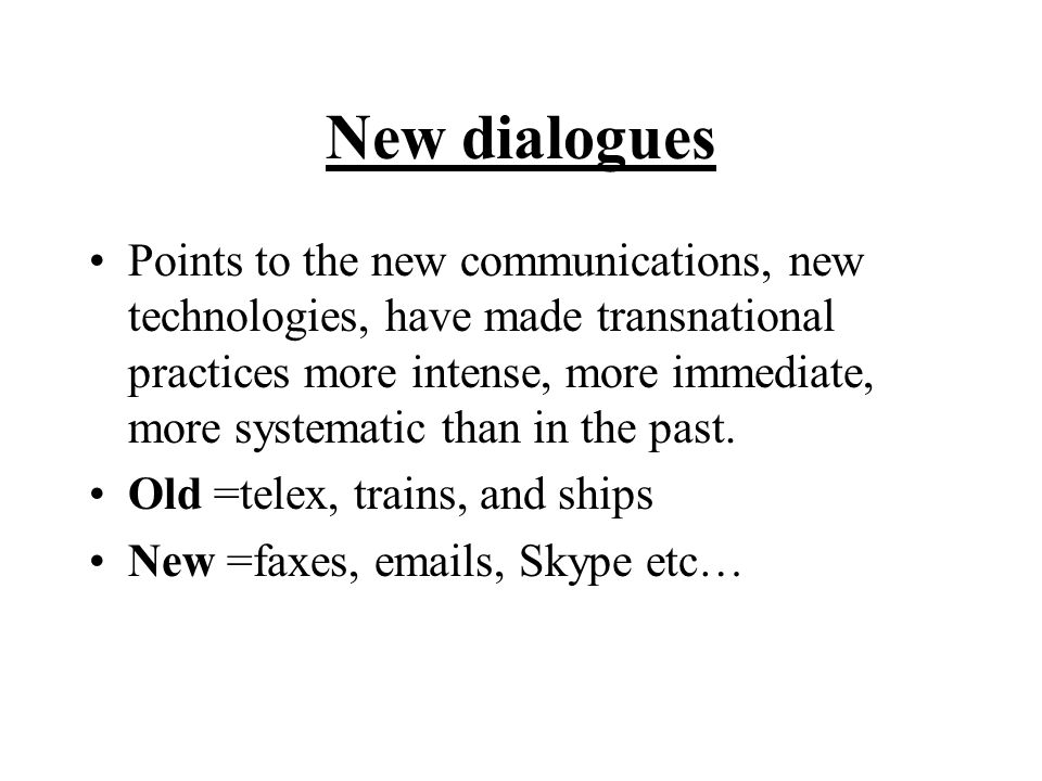 New dialogues