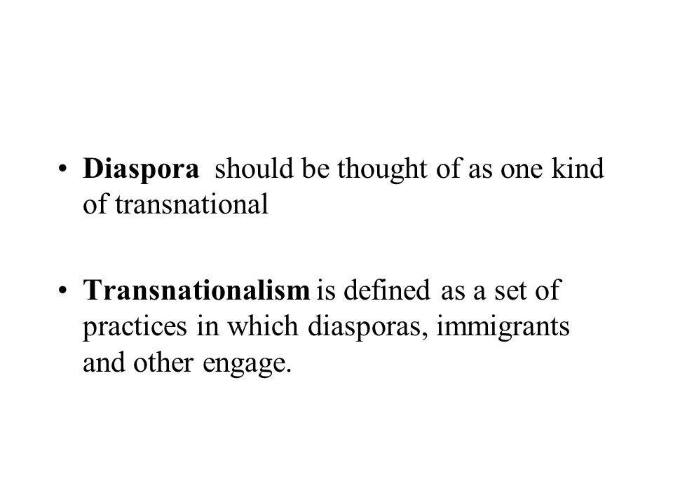Diaspora should be thought of as one kind of transnational