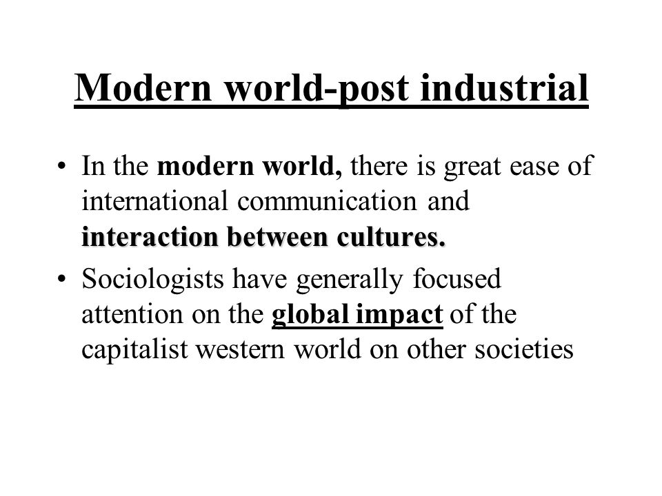 Modern world-post industrial