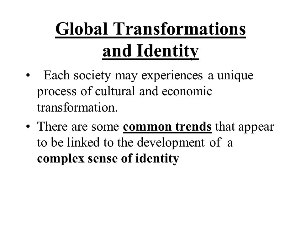Global Transformations and Identity