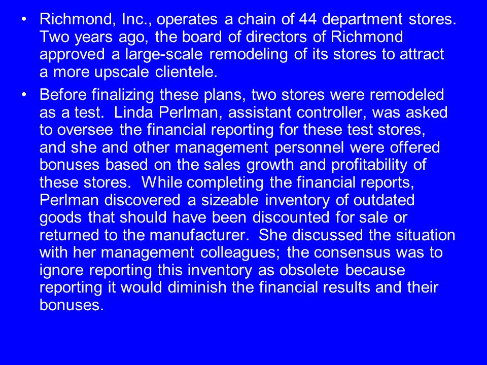 Richmond, Inc. , operates a chain of 44 department stores