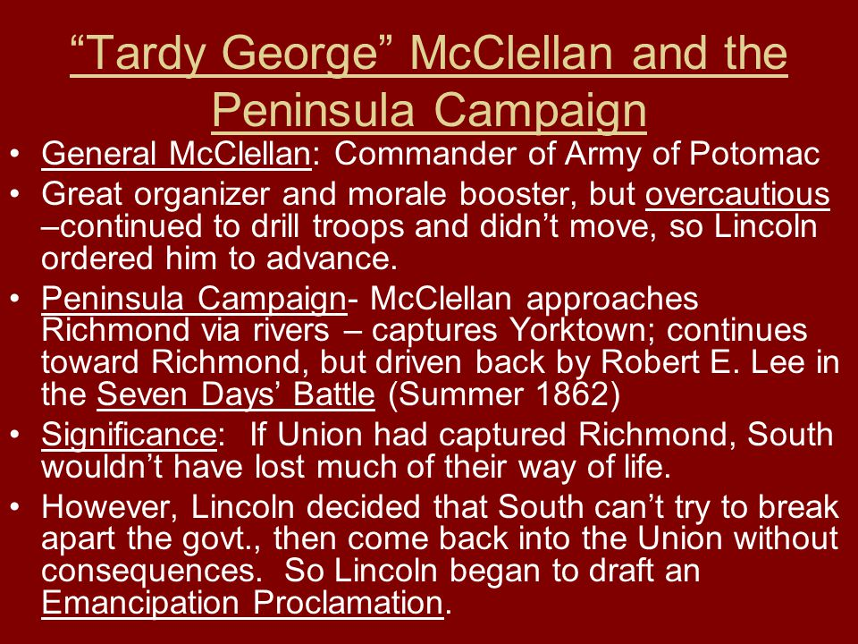 Tardy George McClellan and the Peninsula Campaign