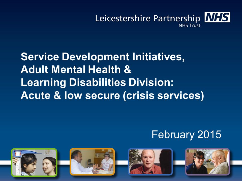 Service Development Initiatives, Adult Mental Health & Learning Disabilities Division: Acute & low secure (crisis services)