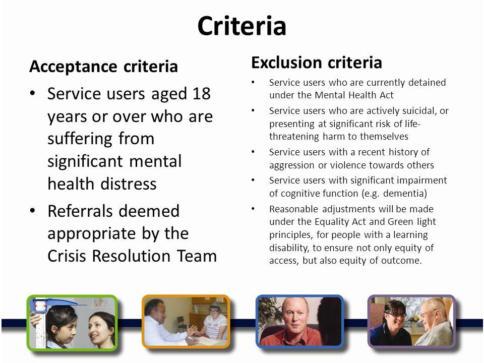 Criteria Exclusion criteria Acceptance criteria