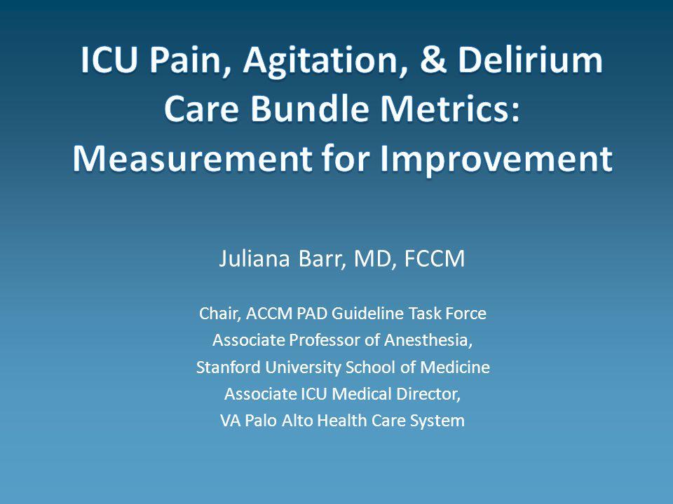 ICU Pain, Agitation, & Delirium Care Bundle Metrics: Measurement for Improvement