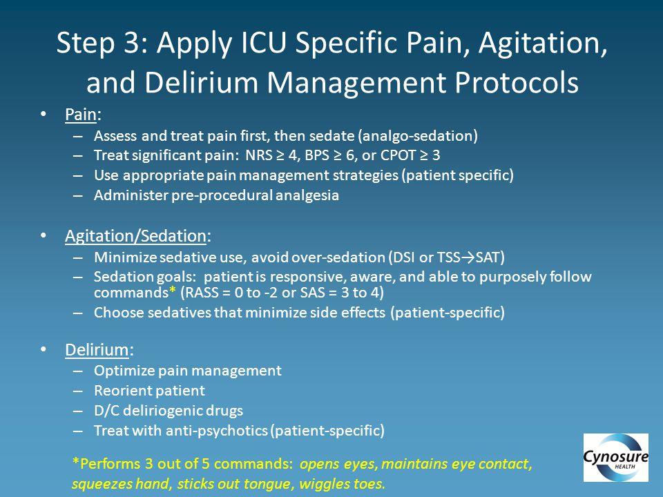 Step 3: Apply ICU Specific Pain, Agitation, and Delirium Management Protocols