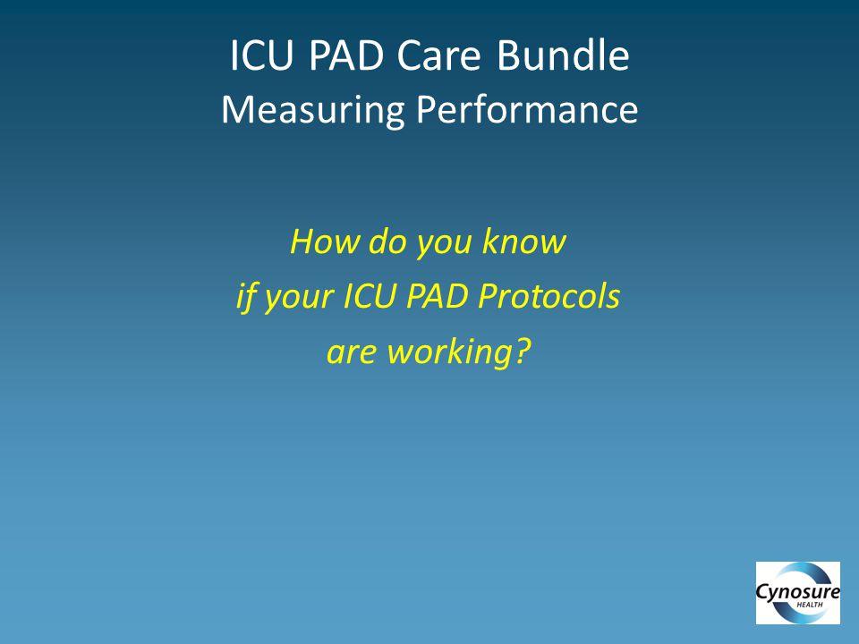 ICU PAD Care Bundle Measuring Performance