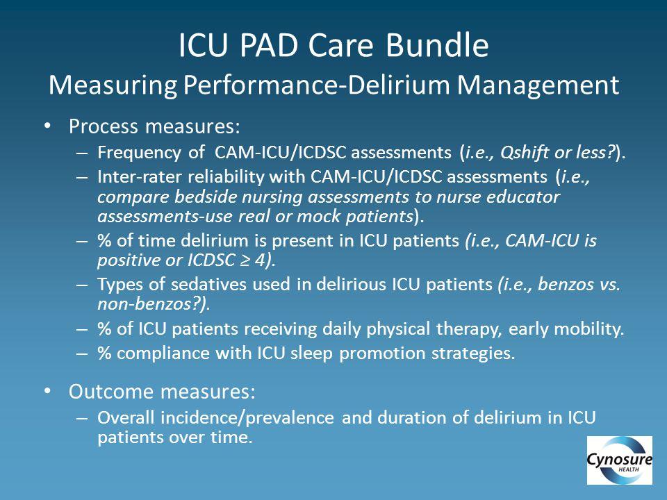 ICU PAD Care Bundle Measuring Performance-Delirium Management