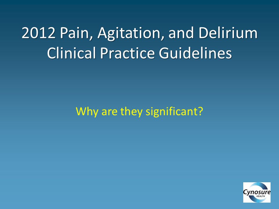 2012 Pain, Agitation, and Delirium Clinical Practice Guidelines