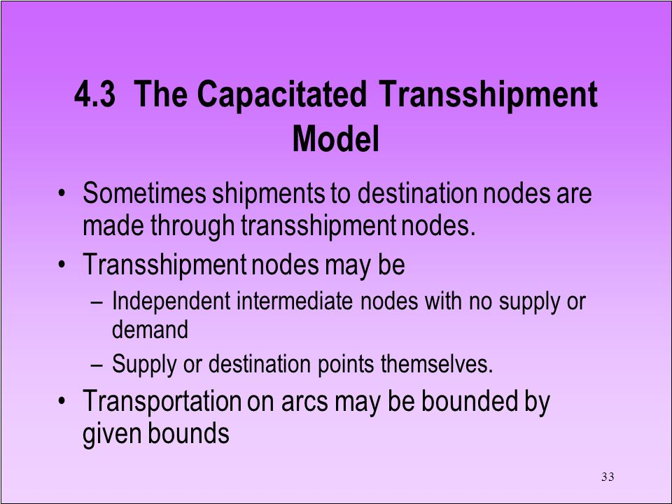 4.3 The Capacitated Transshipment Model
