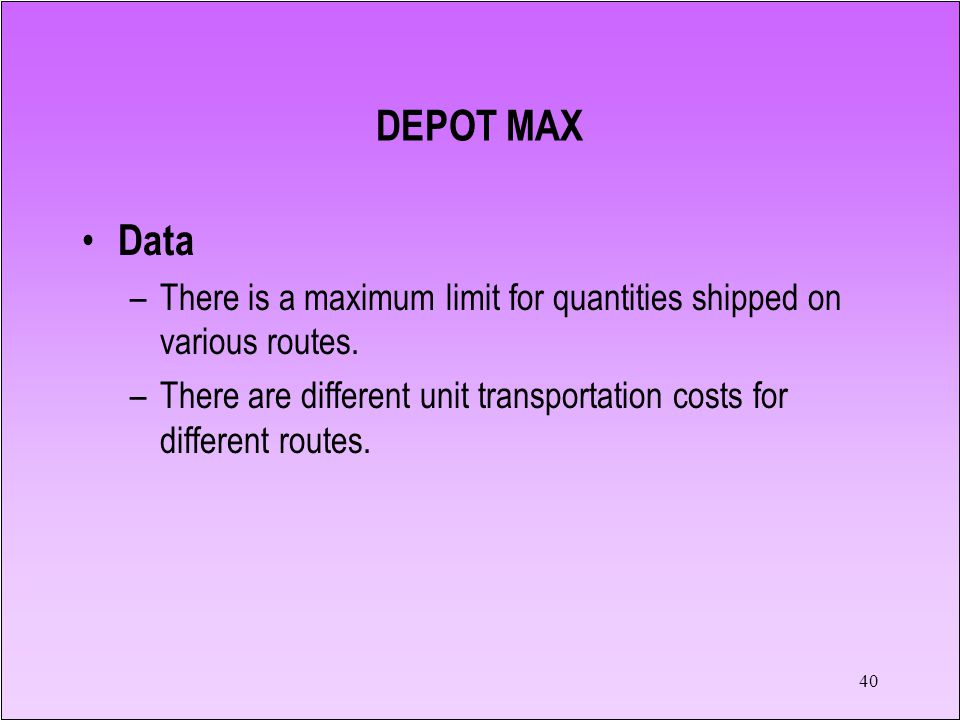 DEPOT MAX Data. There is a maximum limit for quantities shipped on various routes.
