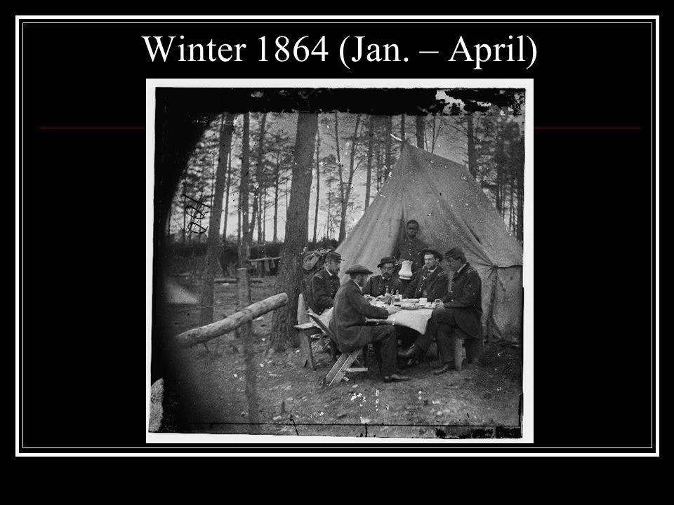 Winter 1864 (Jan. – April)