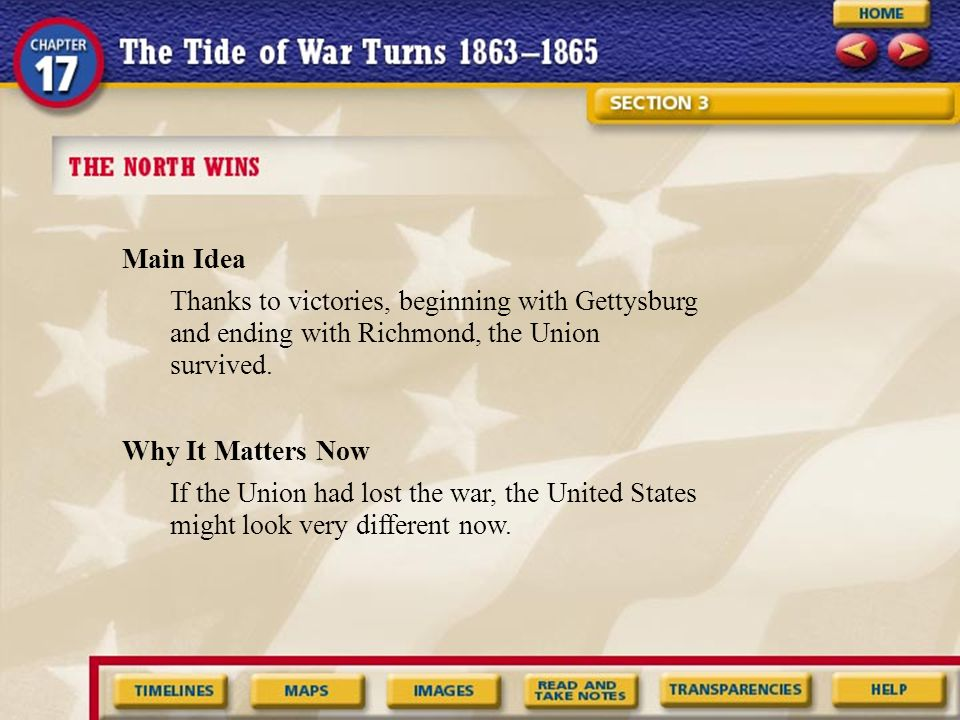Main Idea Thanks to victories, beginning with Gettysburg and ending with Richmond, the Union survived.