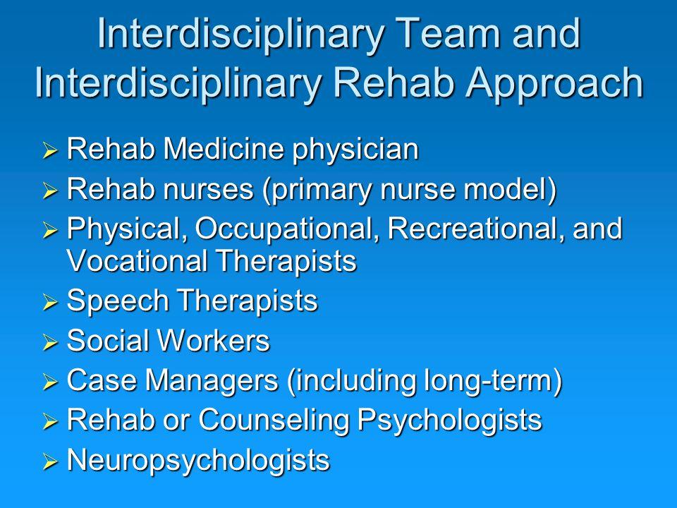 Interdisciplinary Team and Interdisciplinary Rehab Approach