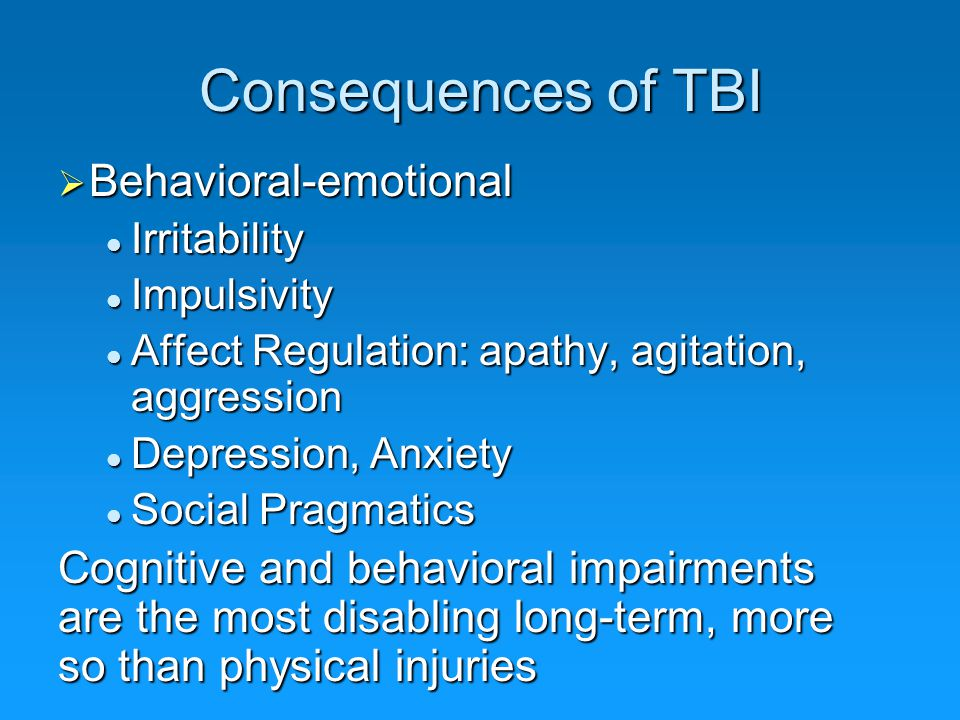 Consequences of TBI Behavioral-emotional