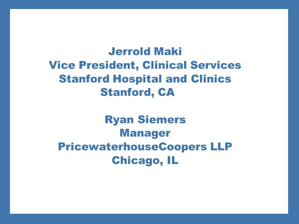 Vice President, Clinical Services Stanford Hospital and Clinics