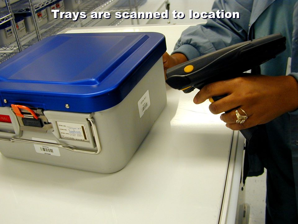 Trays are scanned to location