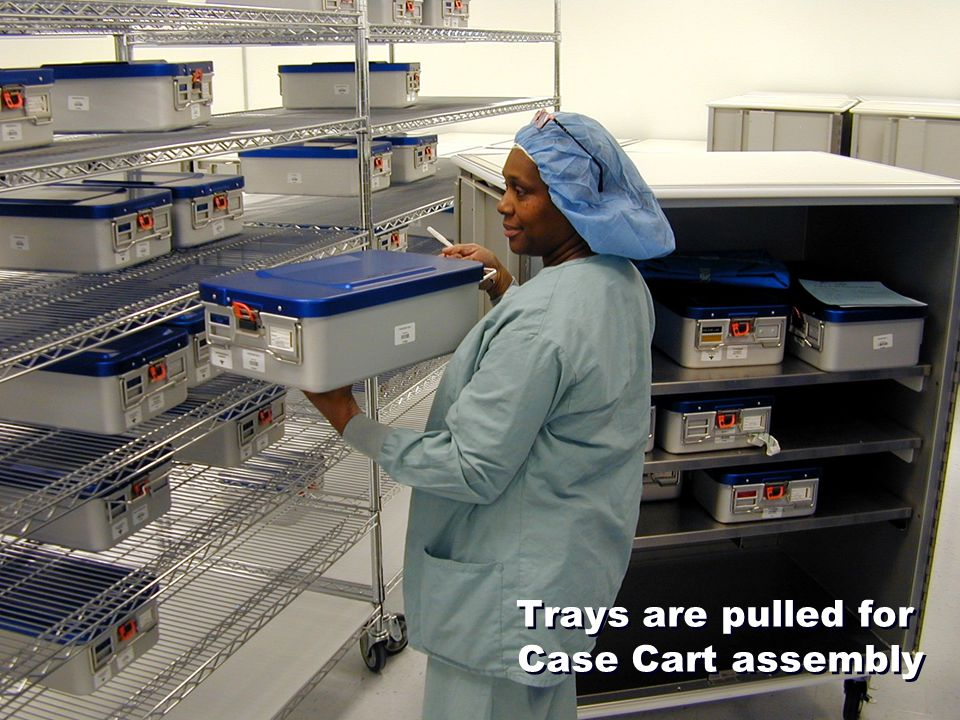 Trays are pulled for Case Cart assembly