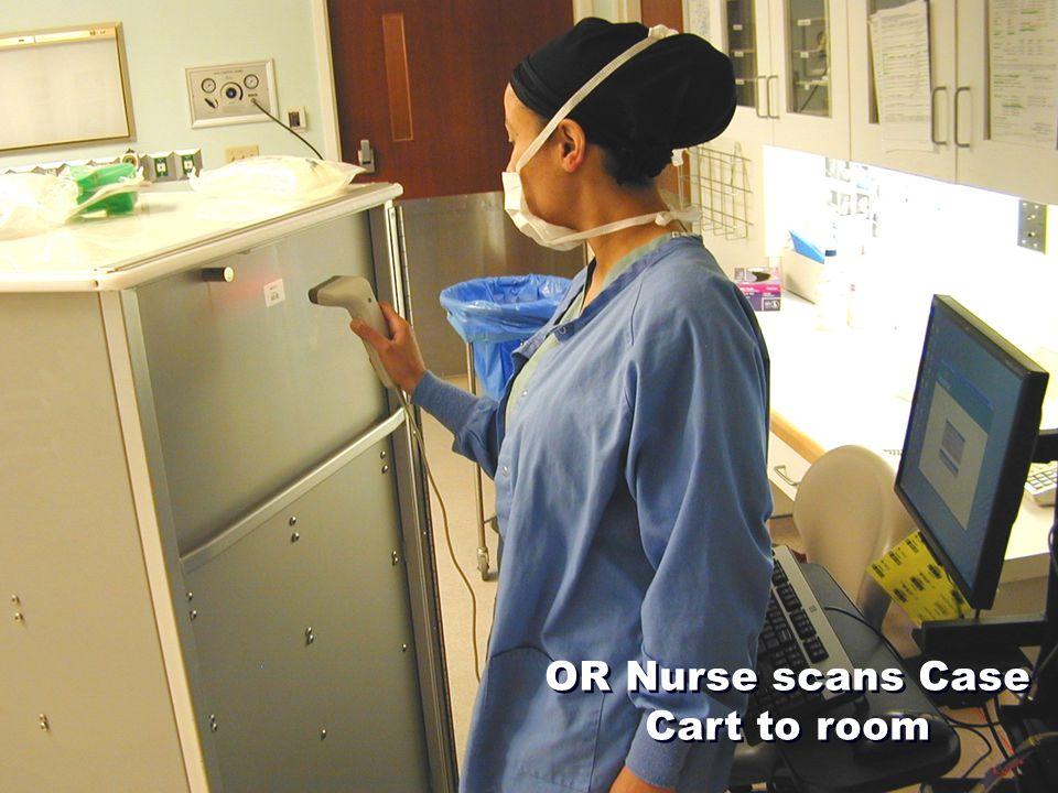 OR Nurse scans Case Cart to room
