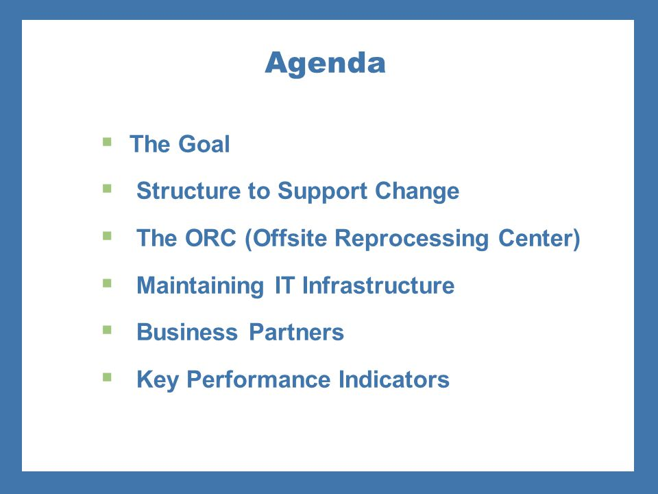 Agenda The Goal Structure to Support Change