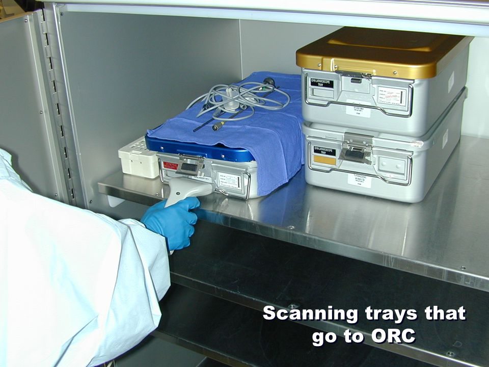 Scanning trays that go to ORC
