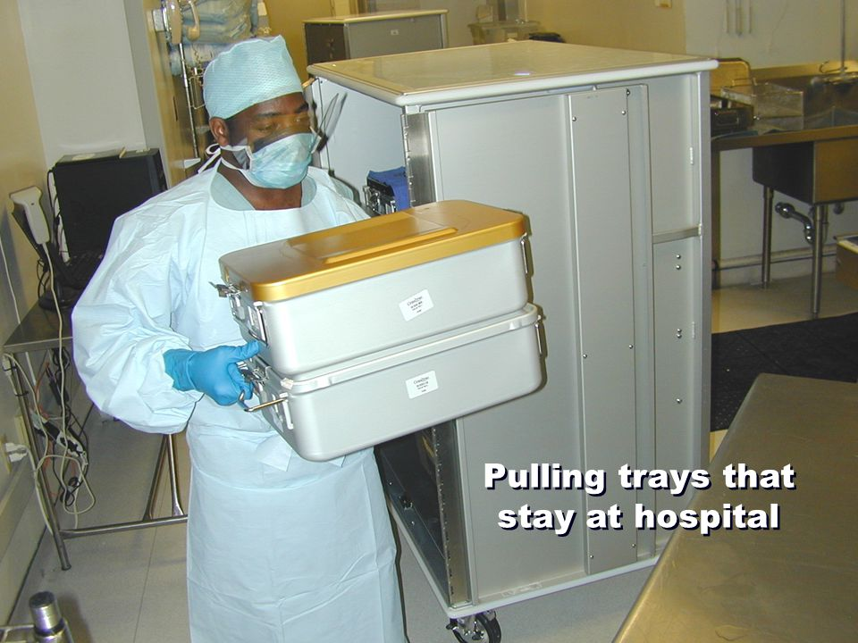 Pulling trays that stay at hospital