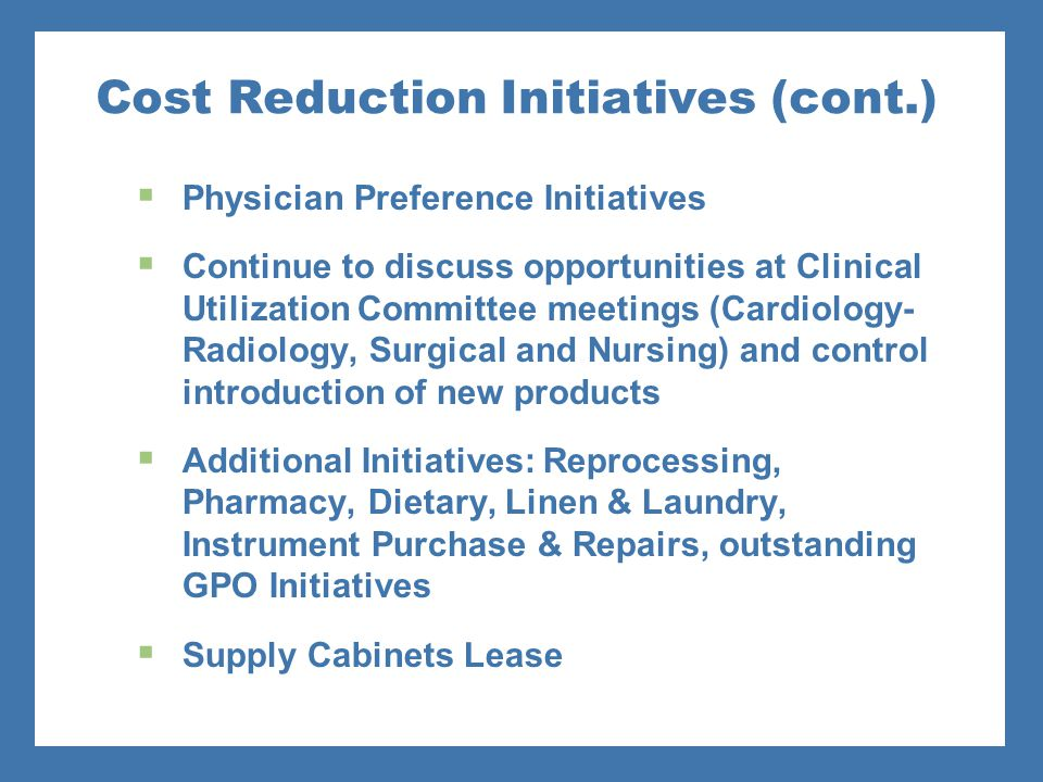 Cost Reduction Initiatives (cont.)