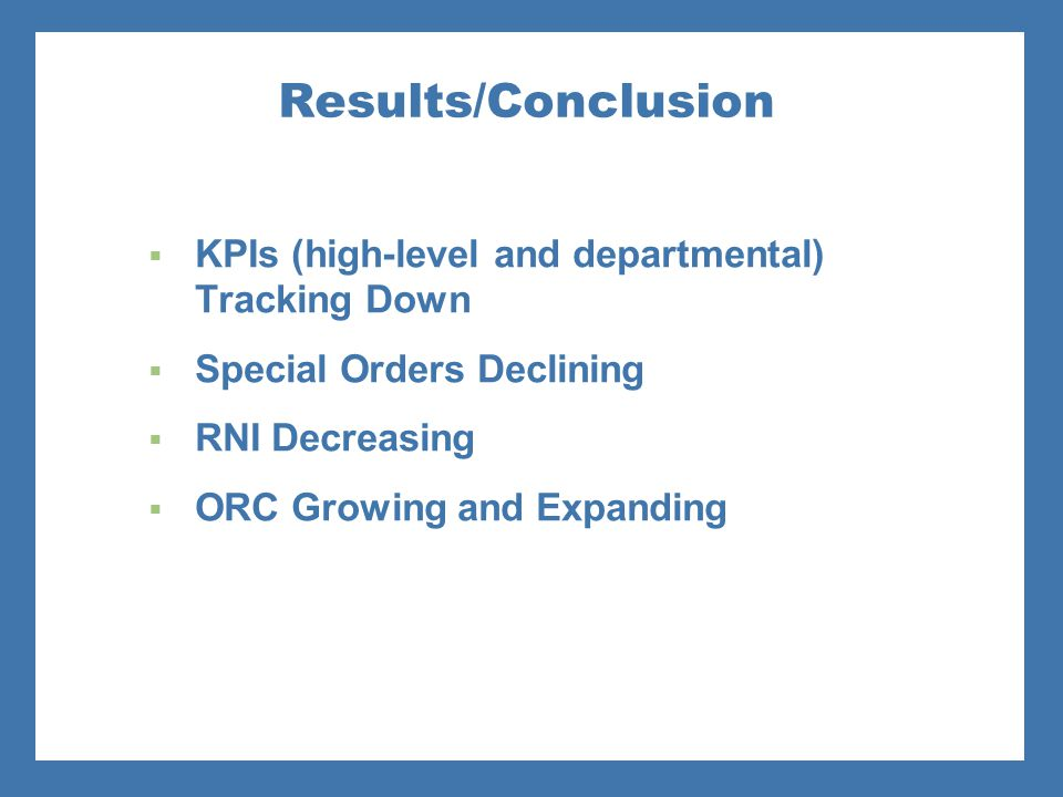 Results/Conclusion KPIs (high-level and departmental) Tracking Down