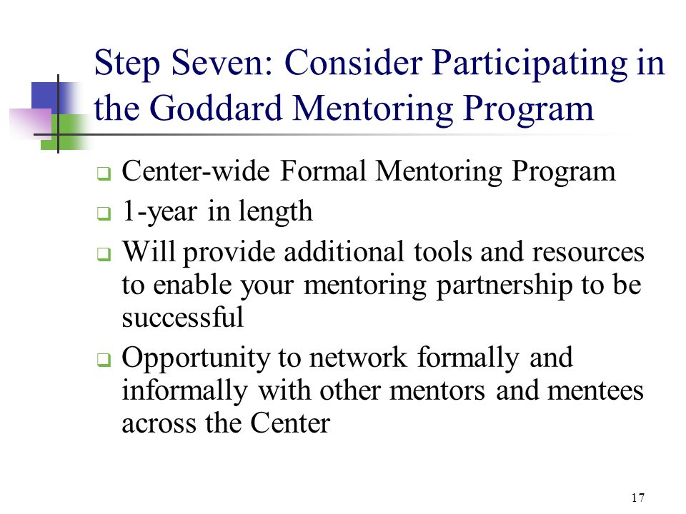 Step Seven: Consider Participating in the Goddard Mentoring Program