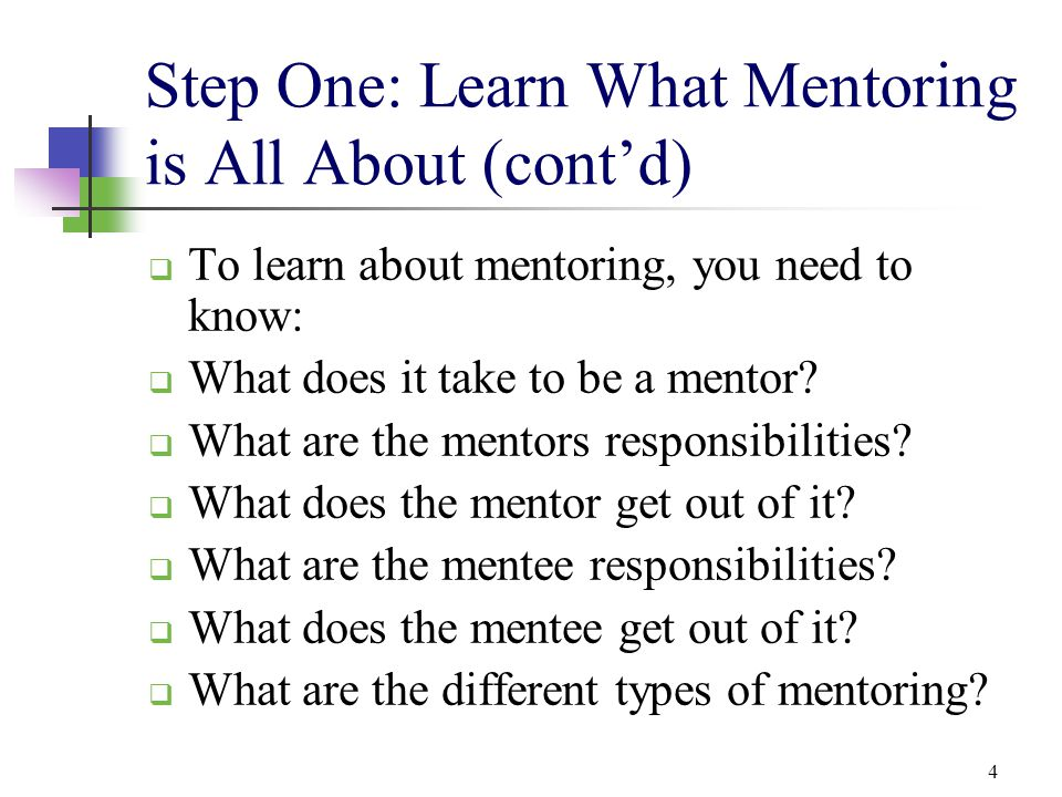 Step One: Learn What Mentoring is All About (cont'd)