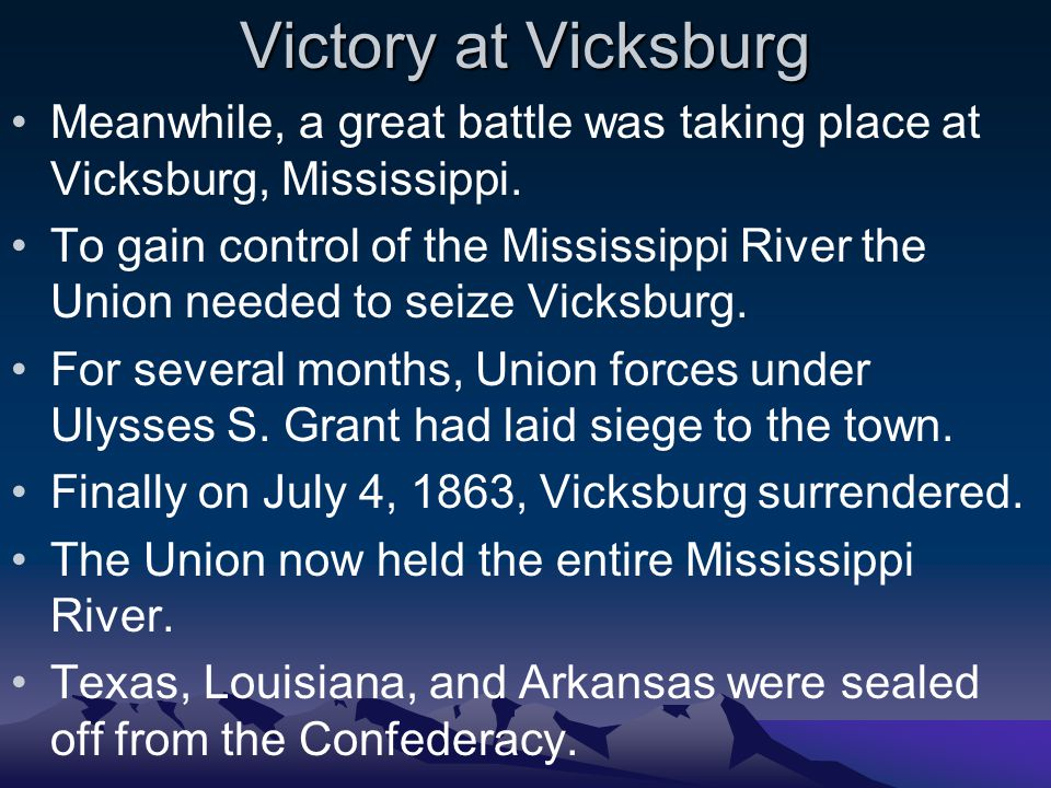Victory at Vicksburg Meanwhile, a great battle was taking place at Vicksburg, Mississippi.