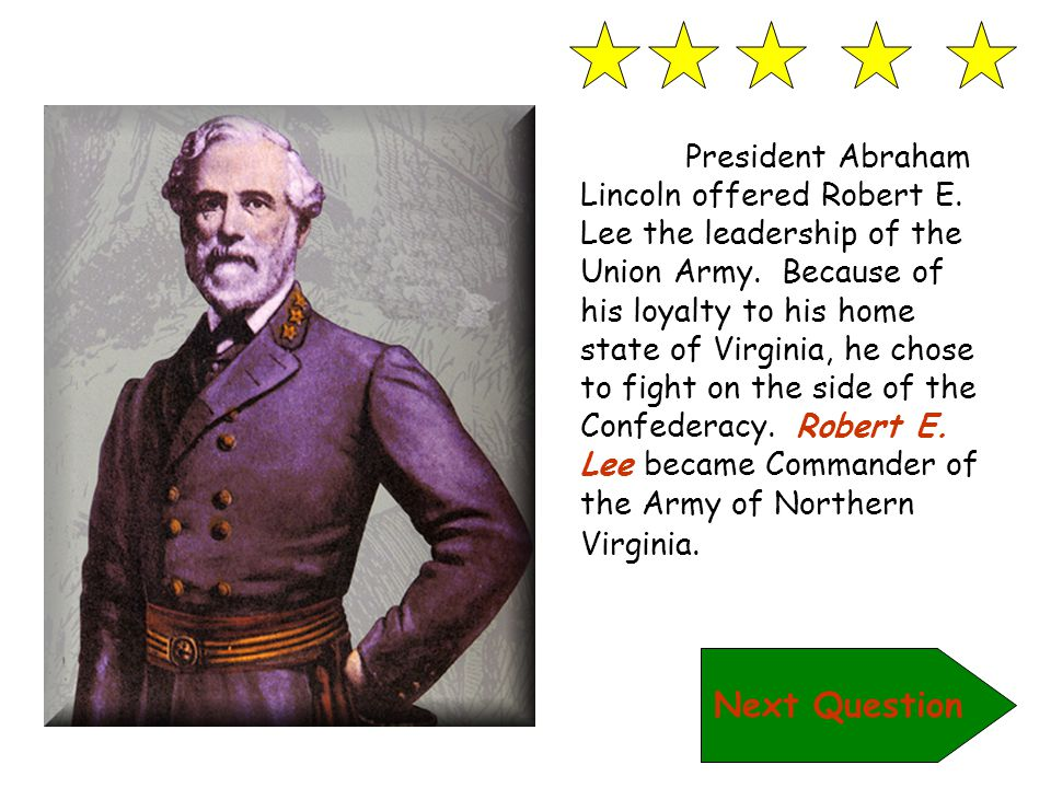 President Abraham Lincoln offered Robert E