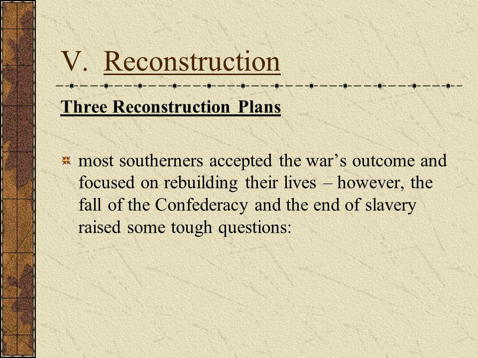 V. Reconstruction Three Reconstruction Plans