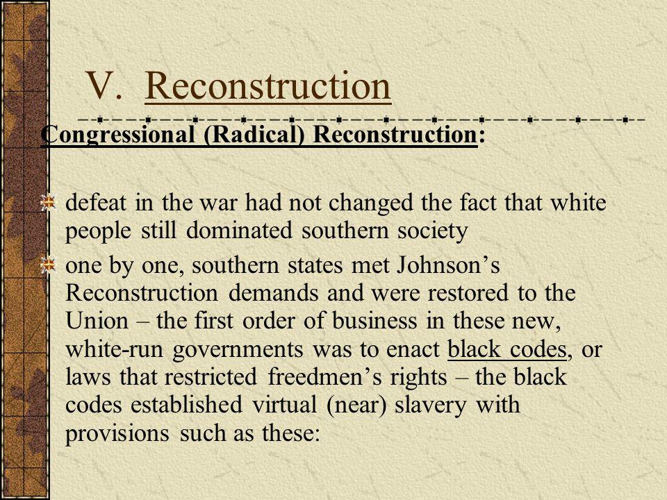 V. Reconstruction Congressional (Radical) Reconstruction: