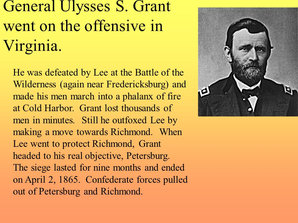 General Ulysses S. Grant went on the offensive in Virginia.