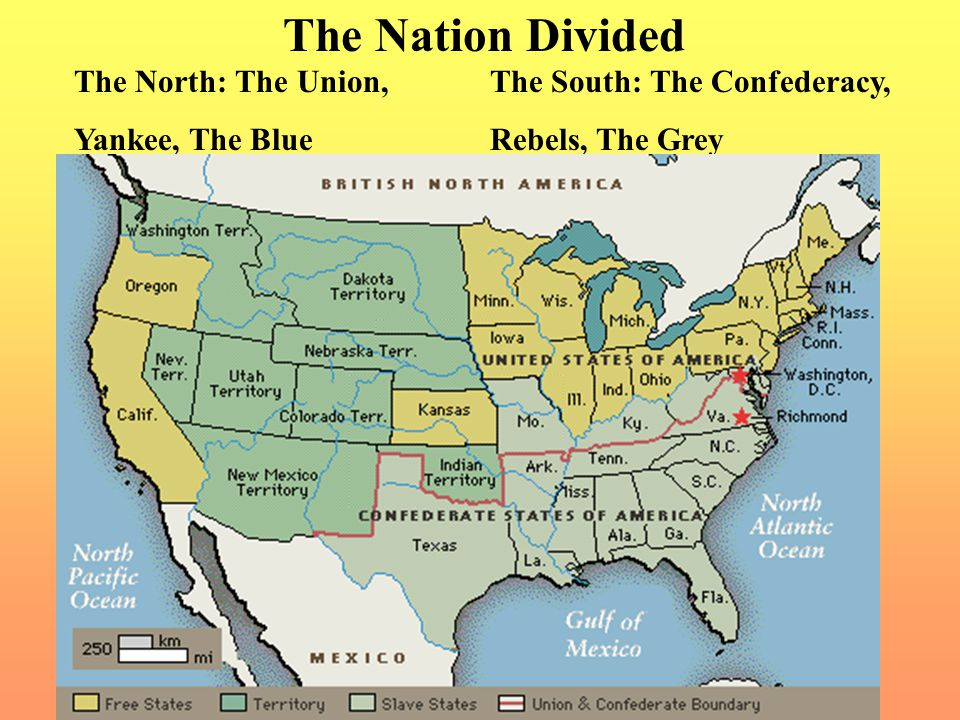 The Nation Divided The North: The Union, Yankee, The Blue