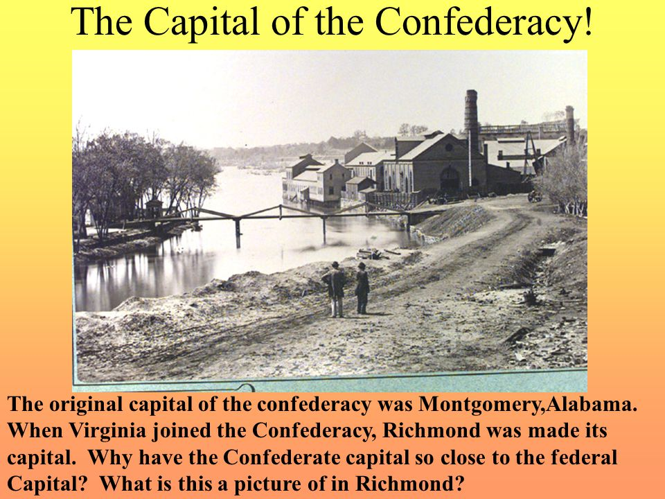 The Capital of the Confederacy!