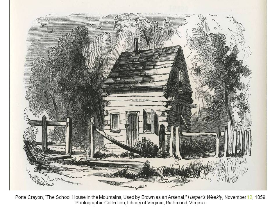 Porte Crayon, The School-House in the Mountains, Used by Brown as an Arsenal, Harper's Weekly, November 12, 1859.