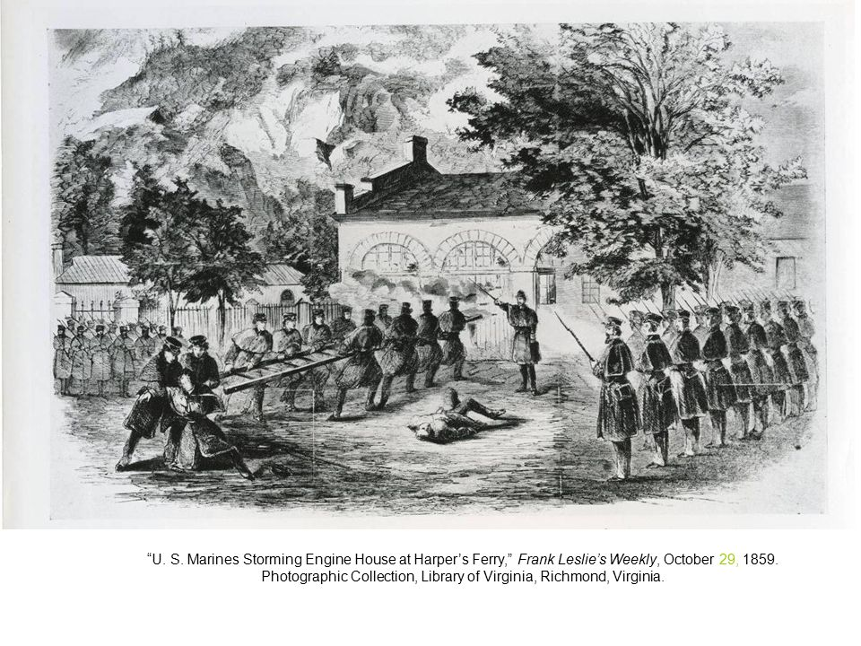 U. S. Marines Storming Engine House at Harper's Ferry, Frank Leslie's Weekly, October 29, 1859.