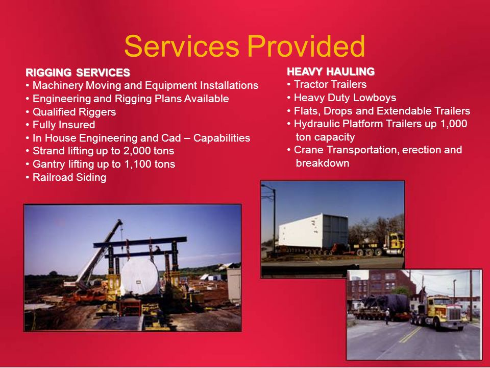 Services Provided RIGGING SERVICES HEAVY HAULING