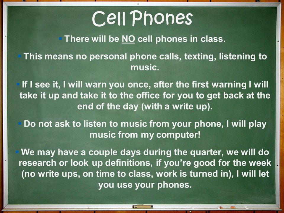 Cell Phones There will be NO cell phones in class.