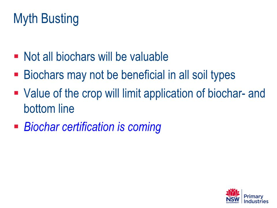 Myth Busting Not all biochars will be valuable