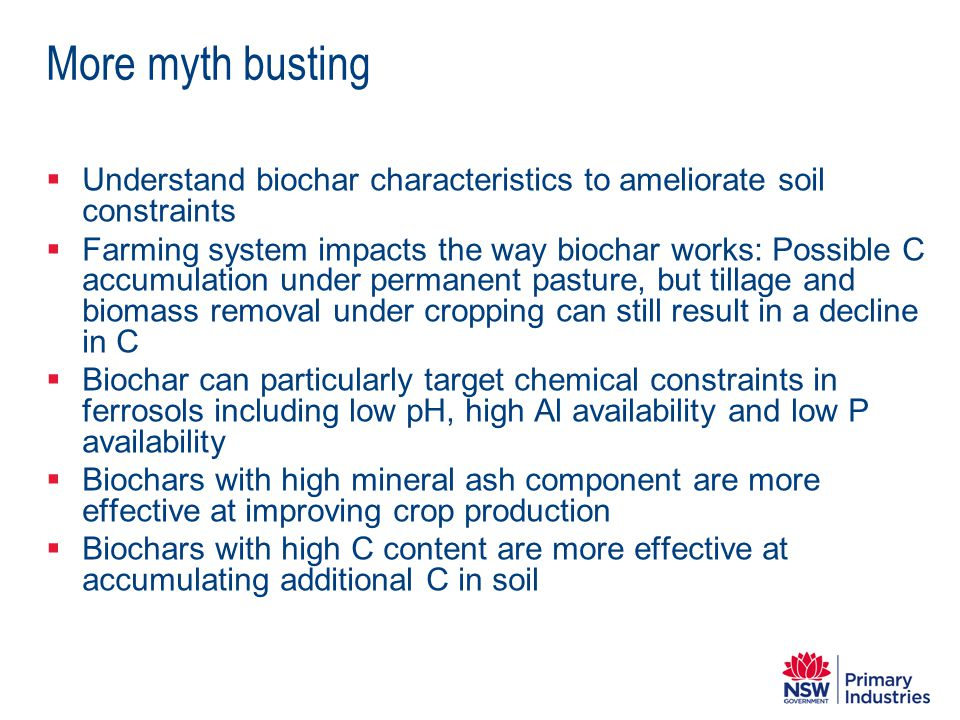 More myth busting Understand biochar characteristics to ameliorate soil constraints.