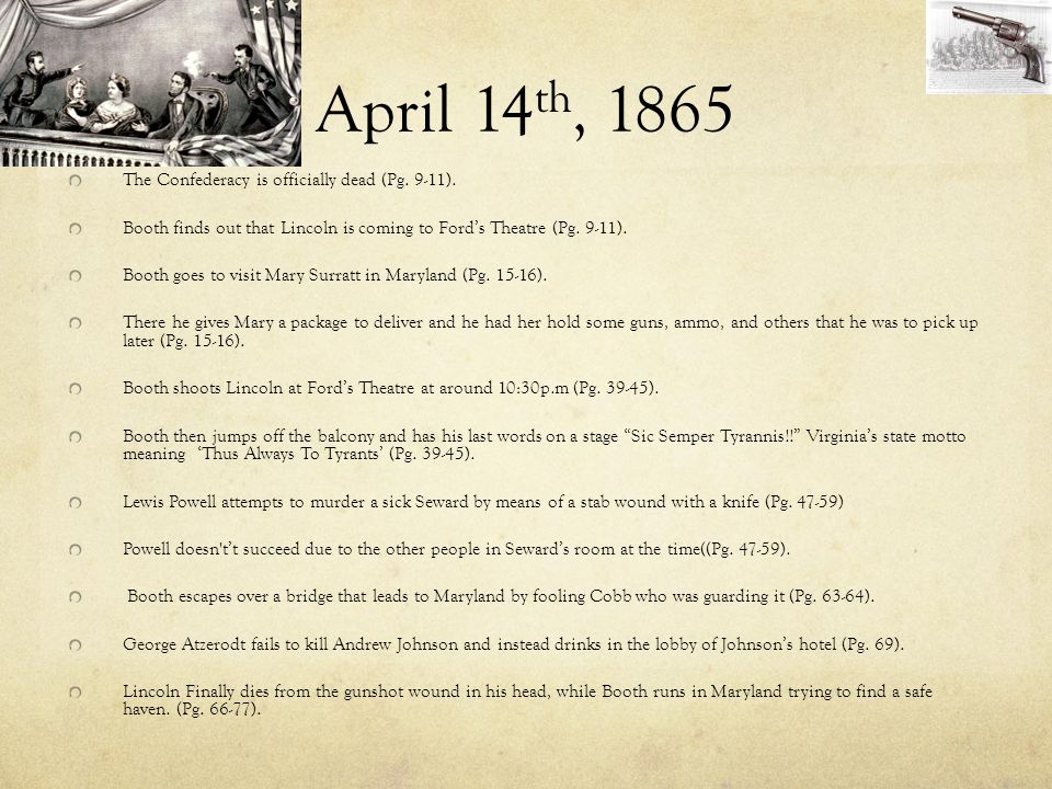 April 14th, 1865 The Confederacy is officially dead (Pg. 9-11).