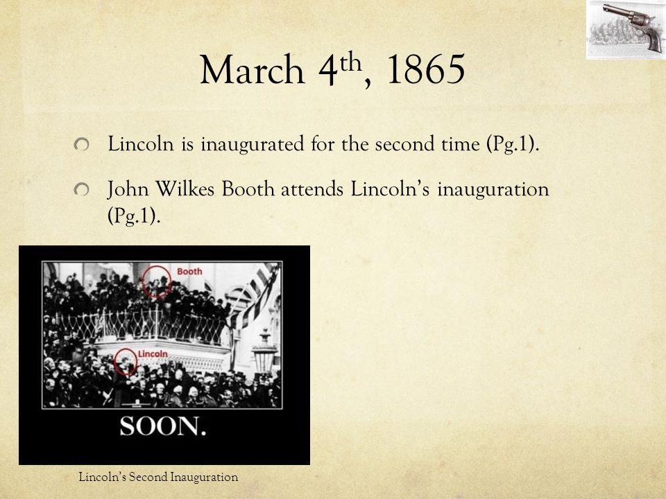 March 4th, 1865 Lincoln is inaugurated for the second time (Pg.1).