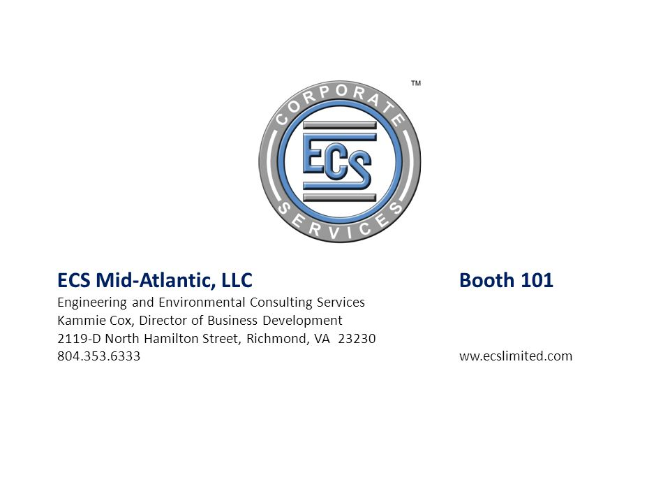 ECS Mid-Atlantic, LLC Booth 101 Engineering and Environmental Consulting Services