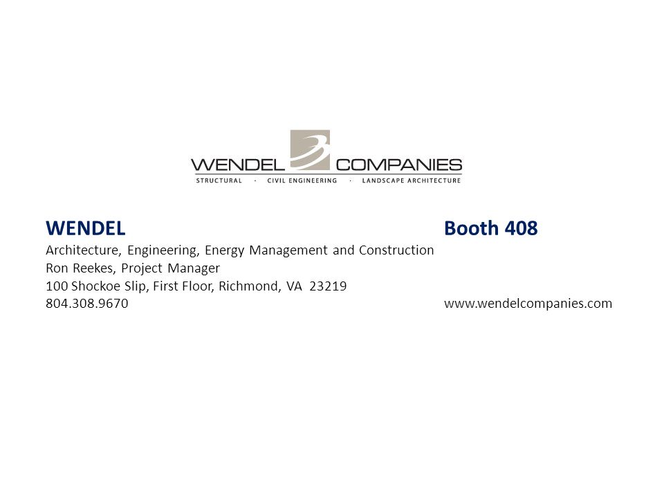 WENDEL Booth 408 Architecture, Engineering, Energy Management and Construction. Ron Reekes, Project Manager.