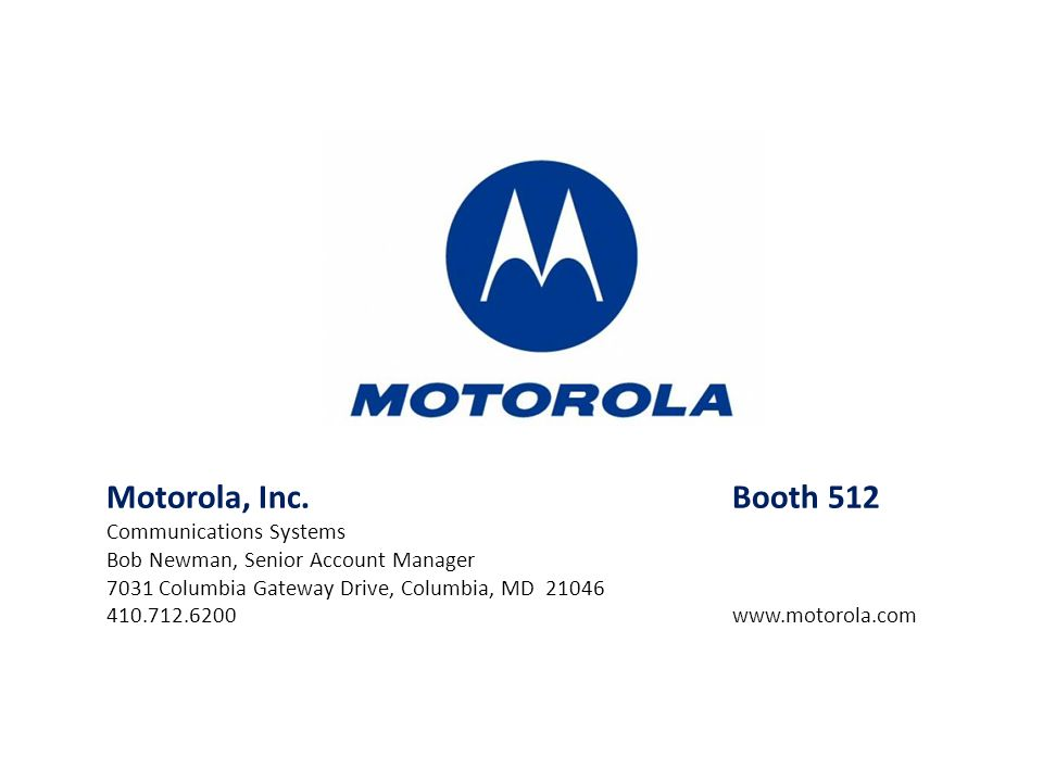 Motorola, Inc. Booth 512 Communications Systems