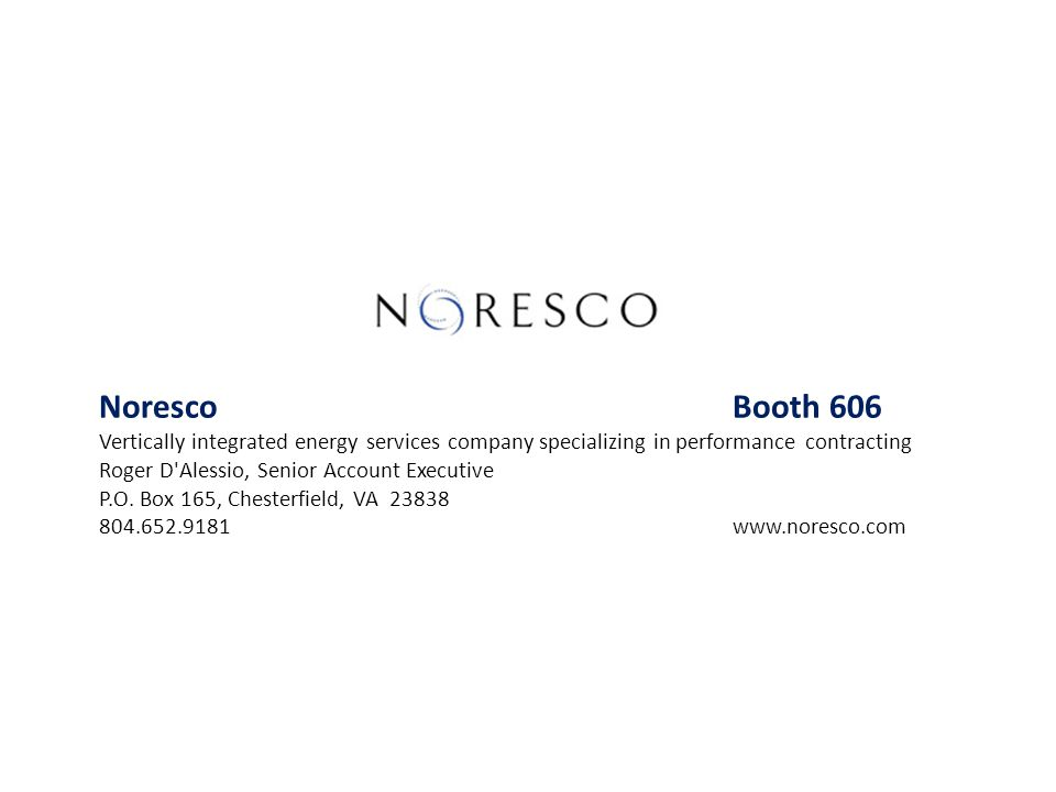 Noresco Booth 606 Vertically integrated energy services company specializing in performance contracting.