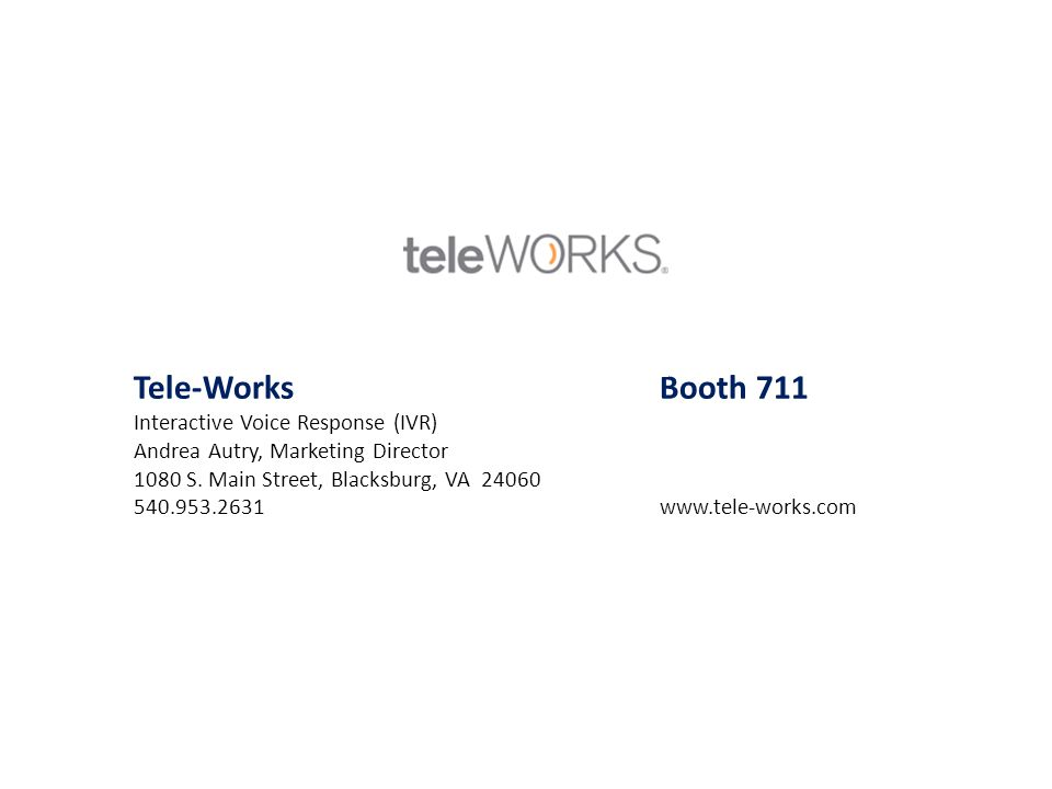Tele-Works Booth 711 Interactive Voice Response (IVR)